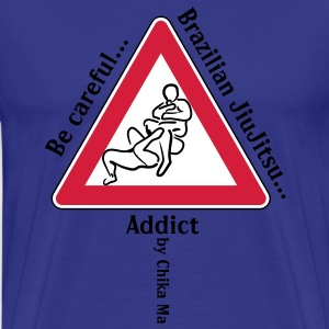 Be Careful BJJ Addict! Tee shirts - T-shirt Premium Homme