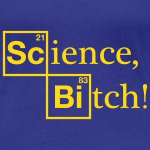 Science, Bitch! - Jesse Pinkman - Breaking Bad T-Shirts - Women's Premium T-Shirt