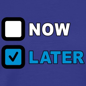 Now Later Question T-shirts - Herre premium T-shirt