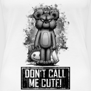 Teddy - Don't Call Me Cute T-Shirts - Women's Premium T-Shirt