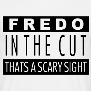 Fredo in the cut that's a scary sight T-Shirts - Men's T-Shirt