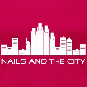 Nails and the City (md) - Frauen Premium T-Shirt