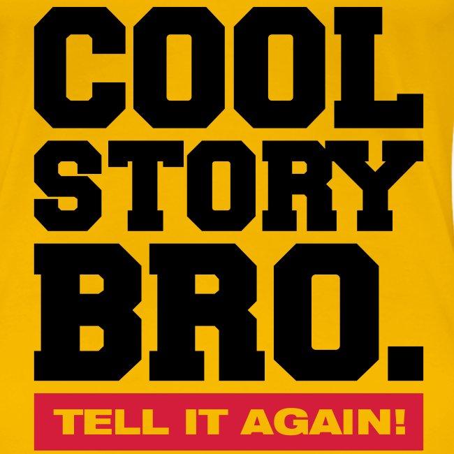 T-Shirt Cool Story Bro