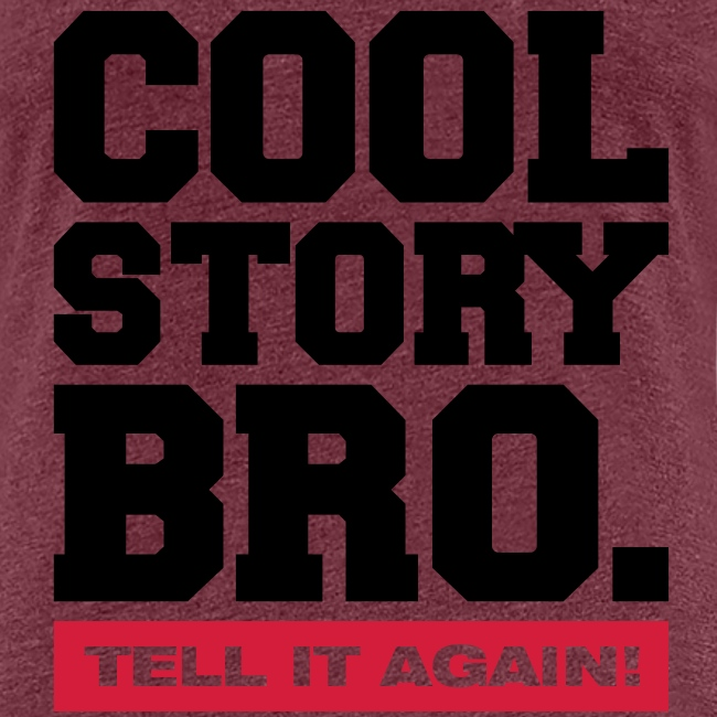 T-Shirt Cool Story Bro