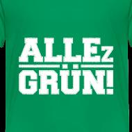 Motiv ~ ALLEz GRÜN! - Kinder Shirt