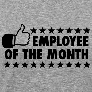 employee of the month T-shirts - Mannen Premium T-shirt