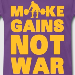Make Gains Not War T-shirts - Premium-T-shirt herr