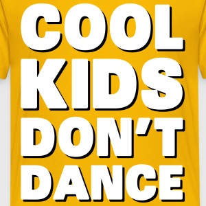 Cool Kids Don't Dance Shirts - Teenage Premium T-Shirt