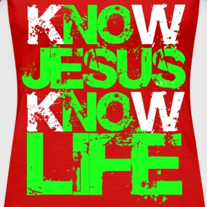 KNow Jesus KNow Life green T-Shirts - Frauen Premium T-Shirt