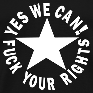 étoiles yes we can! fuck your rights Tee shirts - T-shirt Premium Homme