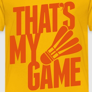 badminton - that's my game Shirts - Kinderen Premium T-shirt