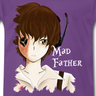 ~ Mad Father T-Shirt