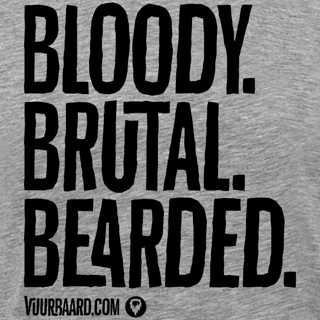 Bloody. Brutal. Bearded. - Men's Shirt (black print)