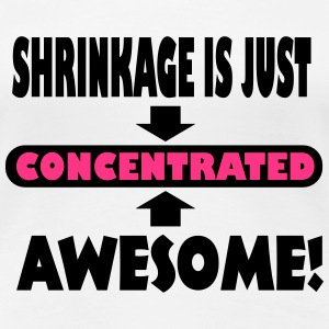 Shrinkage Is Just Concentrated Awesome! T-Shirts - Women's Premium T-Shirt