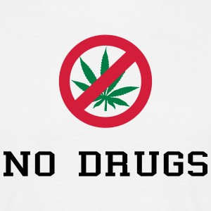 No Drugs / Say no to drugs / Cannabis / Drogen T-Shirts - Männer T-Shirt