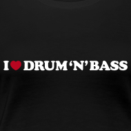 Design ~ I Love Drum and Bass classic girlie black