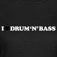 Design ~ I Love Drum & Bass Classic Girl Top