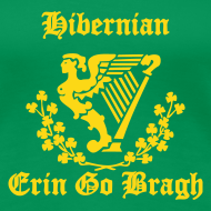 Design ~ EGB hibs for females - Erin Go Bragh  - (You choose the colour of this Item)