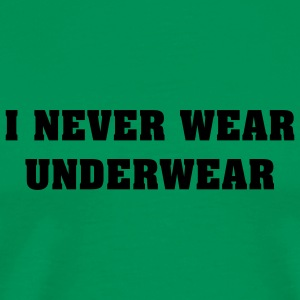 Vert tendre I Never Wear Underwear Hommess - T-shirt Premium Homme