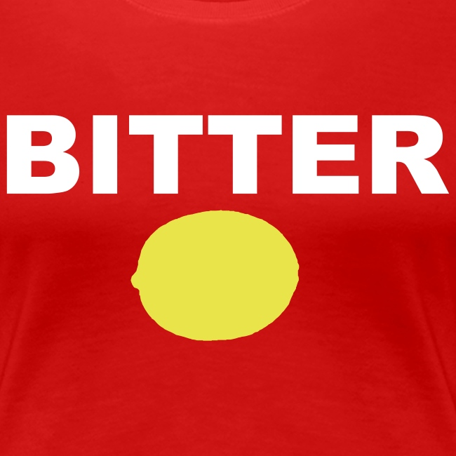Bitter Ladies T-Shirt