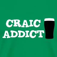 Design ~ Craic Addict T-Shirt