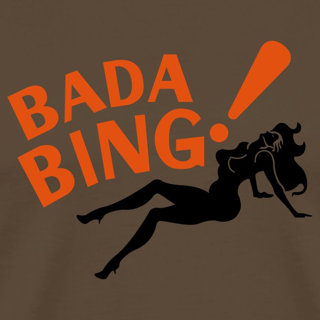Bada Bing! comfort t-shirt