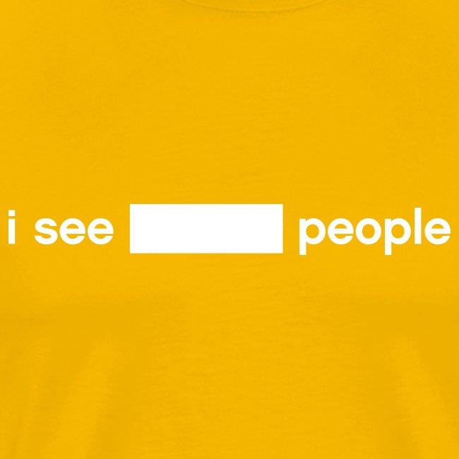 i see BLANK people (write-on)