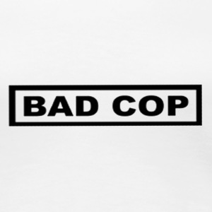 Weiß bad cop Girlie - Frauen Premium T-Shirt