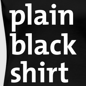 Black plain black shirt Ladies' - Women's Premium T-Shirt