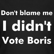 Design ~ Short Sleeved Laydeez I Didn't Vote Boris Brown T-shirt