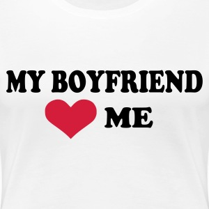 White My boyfriend loves me Ladies' - Women's Premium T-Shirt