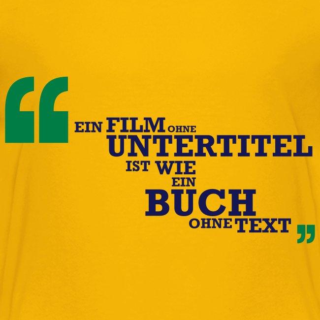 Ein Film ohne UT ist wie ein Buch ohne Text