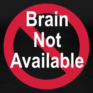 Schwarz brain not available T-Shirts (Kurzarm) - Frauen Premium T-Shirt