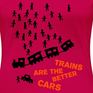 Rose clair Trains are the better cars T-shirts (m. courtes) - T-shirt Premium Femme