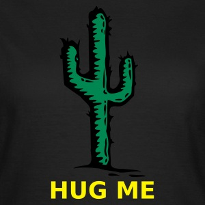 Chocolate cactus, Hug me T-Shirts - Women's T-Shirt