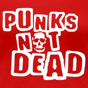 Punks not dead - Frauen Premium T-Shirt