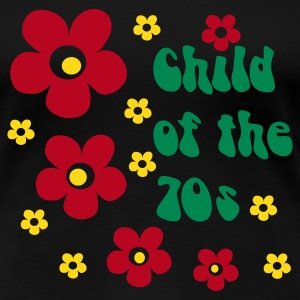 Schwarz Child of the 70s T-Shirts - Frauen Premium T-Shirt