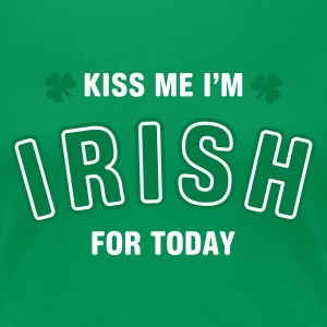 Grasgrün kiss me i'm irish for today T-Shirts - Frauen Premium T-Shirt
