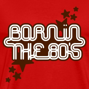 Burgundy red born in the 80s Men's T-Shirts - Men's Premium T-Shirt
