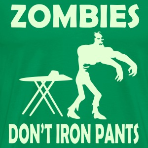 Grass green Zombies Don't Iron Pants Men's Tees - Men's Premium T-Shirt