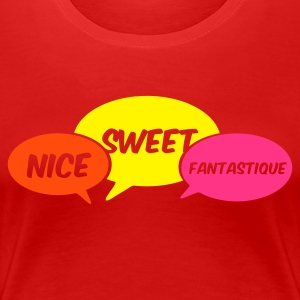 Stereo rot nice_sweet_fantastique_2 T-Shirts - Frauen Premium T-Shirt