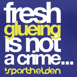 Türkis tischtennis-fresh glueing is not a crime2 T-Shirts - Frauen Premium T-Shirt