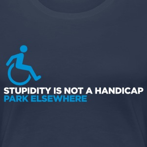 Stupidity is not a Handicap 1 (ENG, 2c) - Dame premium T-shirt