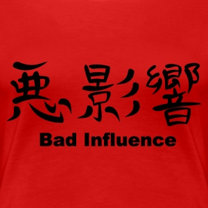 Red kanji - bad influence Women's T-Shirts - Women's Premium T-Shirt