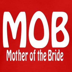 Dark red Mother of the Bride Women's T-Shirts - Women's Premium T-Shirt