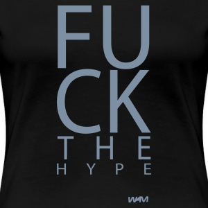 Zwart fuck the hype by wam T-shirts - Vrouwen Premium T-shirt