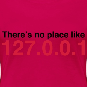 Rose clair Coder No Place Like Localhost (2c, NEU) T-shirts - T-shirt Premium Femme