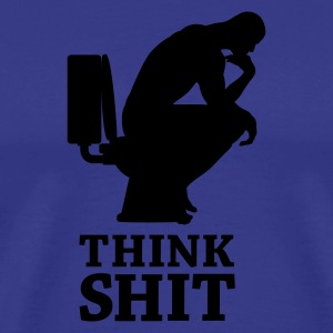 Think shit happens - The Thinker No.4 - Men's Premium T-Shirt