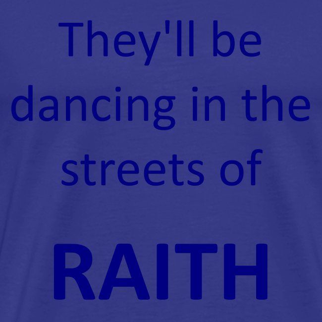 DANCING IN THE STREETS OF RAITH