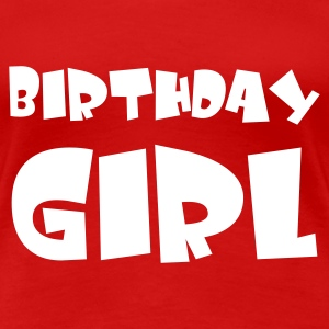 Rot birthday girl T-Shirts - Frauen Premium T-Shirt
